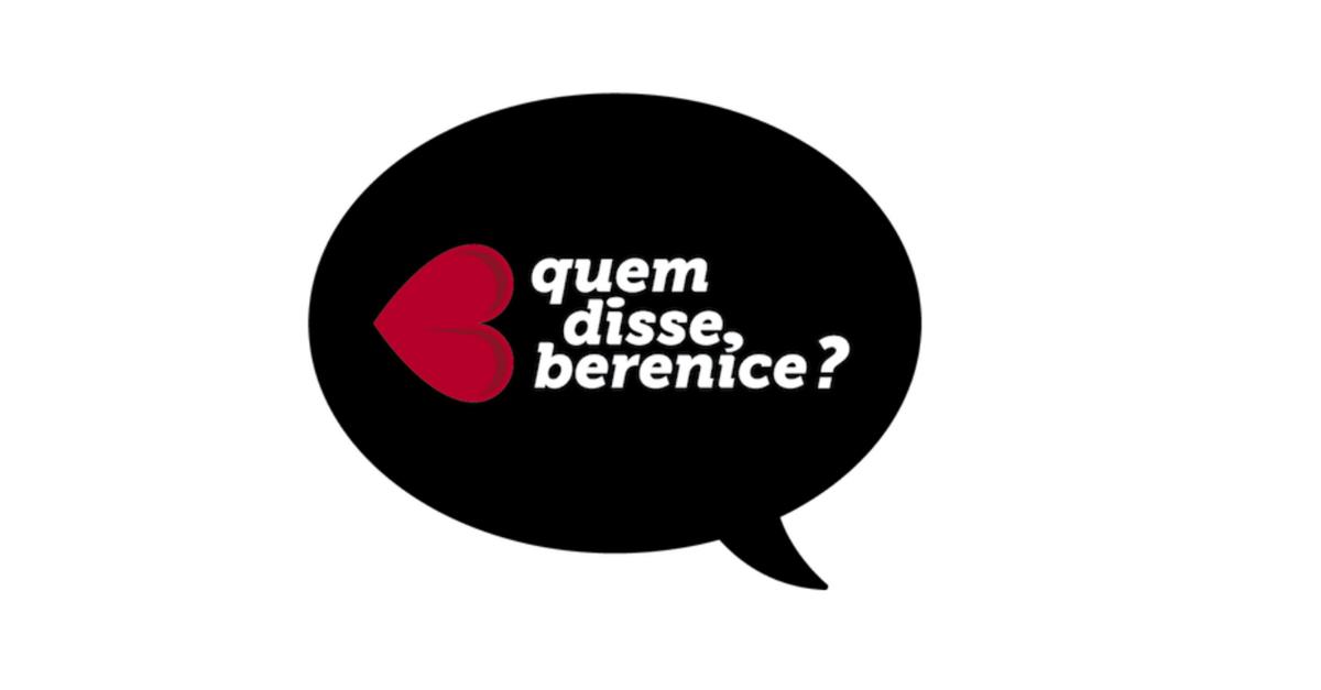 Loja Quem disse, Berenice